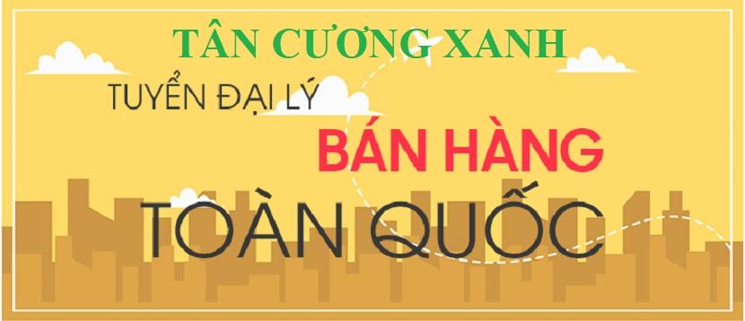 Tan Cuong Xanh tuyen dai ly phan phoi che thai nguyen toan quoc.jpg