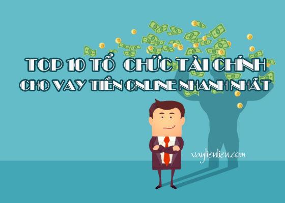 top-10-to-chuc-tai-chinh-cho-vay-tien-online-nhanh-nhat.png
